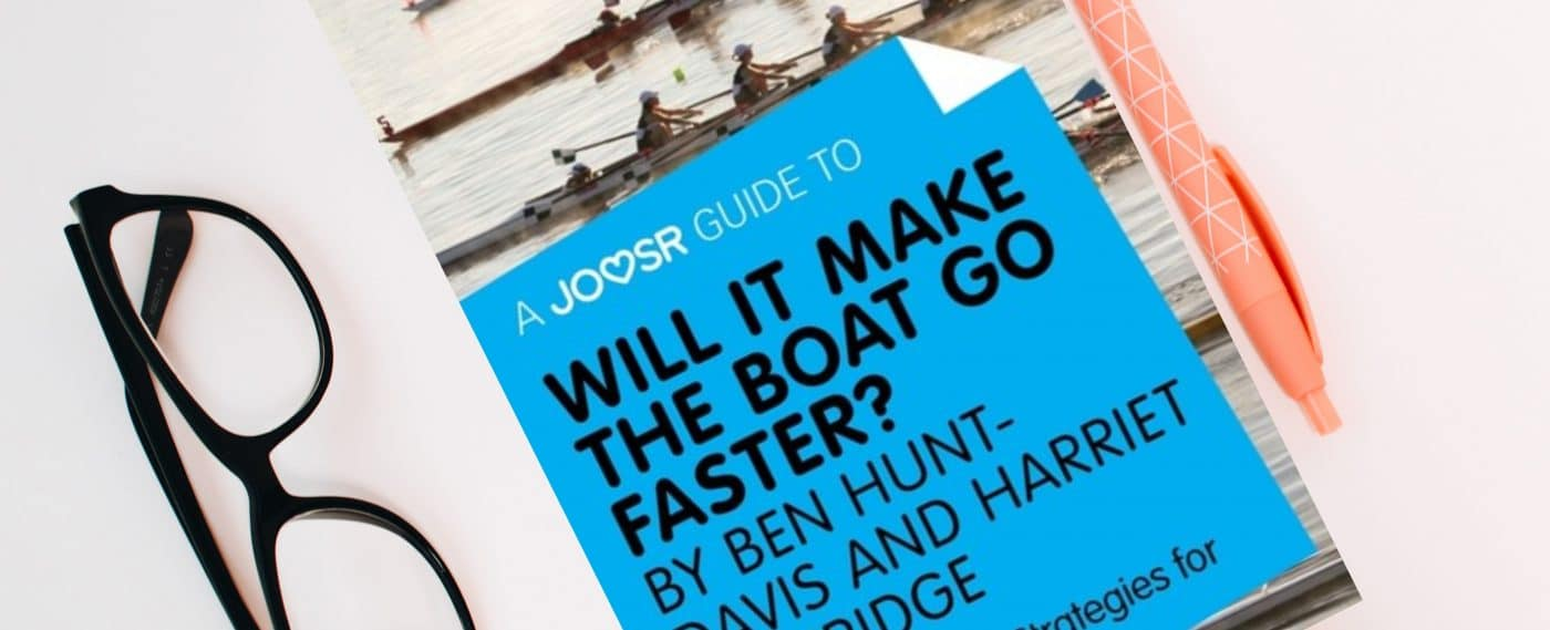 Will it Make the Boat Go Faster? Olympic-winning strategies for everyday success by Ben Hunt Davis and Hannah Beveridge